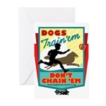 Dogs: Train 'em, Don't Chain Greeting Cards (Pk of