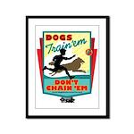 Dogs: Train 'em, Don't Chain Framed Panel Print