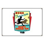 Dogs: Train 'em, Don't Chain Banner