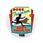 Dogs: Train 'em, Don't Chain 3.5