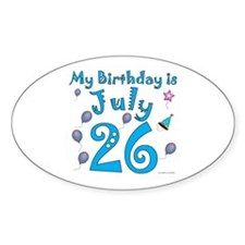 July 26th Birthday Oval Decal