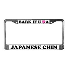 Bark If You Love Japanese Chin License Plate Frame