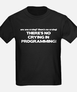 There's No Crying Programming T