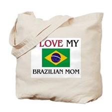I Love My Brazilian Mom Tote Bag