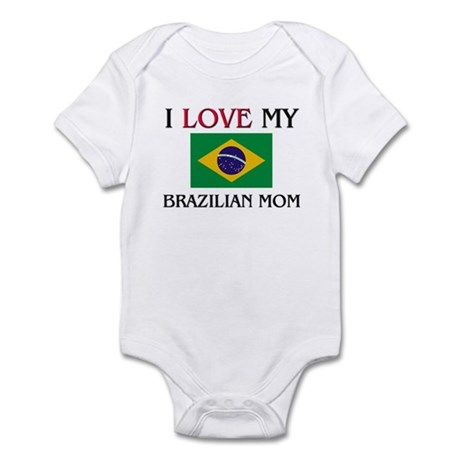 I Love My Brazilian Mom Infant Bodysuit