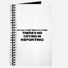 There's No Crying Reporting Journal