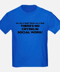 There's No Crying in Social Work T