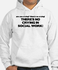 There's No Crying in Social Work Hoodie