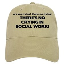 There's No Crying in Social Work Baseball Cap