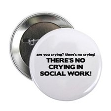 """There's No Crying in Social Work 2.25"""" Button"""