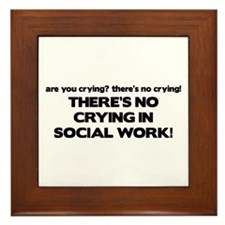 There's No Crying in Social Work Framed Tile