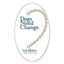 Dogs Need Change, Not Chains Oval Decal