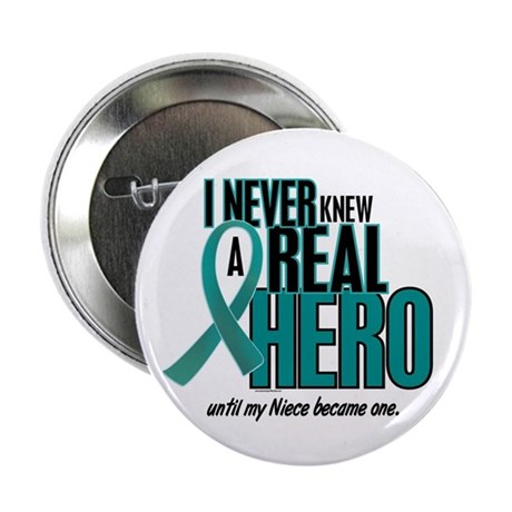 "Never Knew A Hero 2 Teal (Niece) 2.25"" Button"