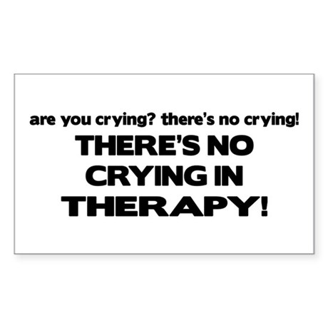 There's No Crying Therapy Rectangle Sticker