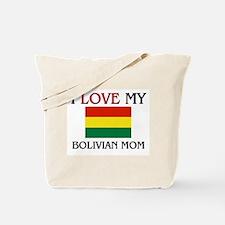 I Love My Bolivian Mom Tote Bag