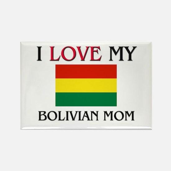 I Love My Bolivian Mom Rectangle Magnet