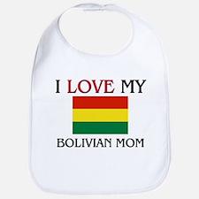 I Love My Bolivian Mom Bib