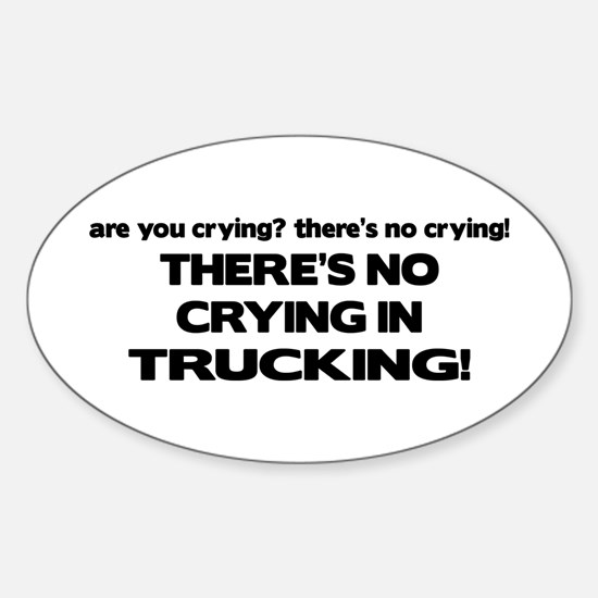 There's No Crying Trucking Oval Decal