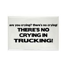 There's No Crying Trucking Rectangle Magnet