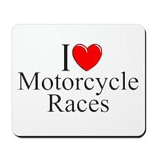 """""""I Love (Heart) Motorcycle Races"""" Mousepad"""