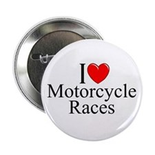 """I Love (Heart) Motorcycle Races"" 2.25"" Button"
