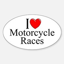 """""""I Love (Heart) Motorcycle Races"""" Oval Decal"""