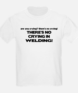 There's No Crying Welding T-Shirt