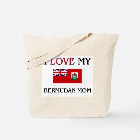 I Love My Bermudan Mom Tote Bag