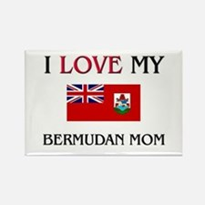 I Love My Bermudan Mom Rectangle Magnet