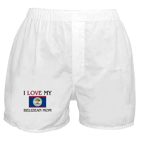 I Love My Belizean Mom Boxer Shorts