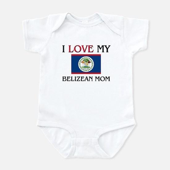 I Love My Belizean Mom Infant Bodysuit