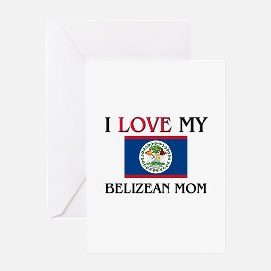 I Love My Belizean Mom Greeting Card