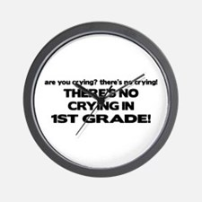 There's No Crying 1st Grade Wall Clock
