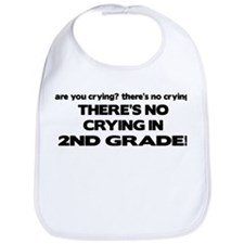 There's No Crying 2nd Grade Bib