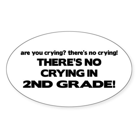 There's No Crying 2nd Grade Oval Sticker