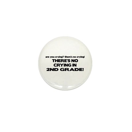 There's No Crying 2nd Grade Mini Button