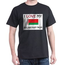 I Love My Belarusian Mom T-Shirt
