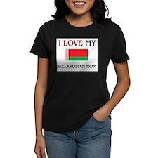 I Love My Belarusian Mom Tee