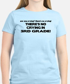 There's No Crying 3rd Grade T-Shirt