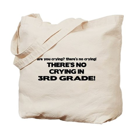 There's No Crying 3rd Grade Tote Bag