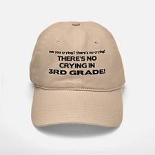 There's No Crying 3rd Grade Baseball Baseball Cap