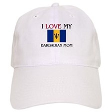 I Love My Barbadian Mom Baseball Cap