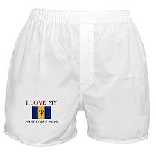 I Love My Barbadian Mom Boxer Shorts