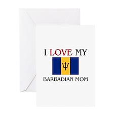 I Love My Barbadian Mom Greeting Card
