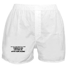 There's No Crying 4th Grade Boxer Shorts