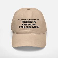 There's No Crying 4th Grade Baseball Baseball Cap
