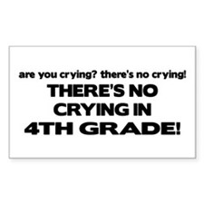There's No Crying 4th Grade Rectangle Decal