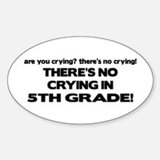 There's No Crying 5th Grade Oval Decal