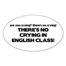 There's No Crying English Class Oval Decal