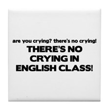 There's No Crying English Class Tile Coaster